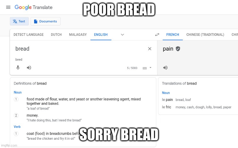 Poor bread |  POOR BREAD; SORRY BREAD | image tagged in why,this is sad,t_t | made w/ Imgflip meme maker