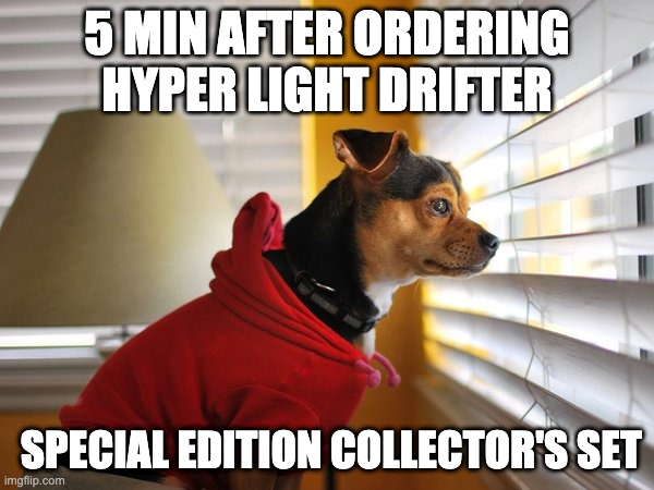 5 min after preorder be like... |  5 MIN AFTER ORDERING HYPER LIGHT DRIFTER; SPECIAL EDITION COLLECTOR'S SET | image tagged in me waiting for my amazon package,hyper light drifter,nintendo switch,online shopping,videogames,gamer | made w/ Imgflip meme maker