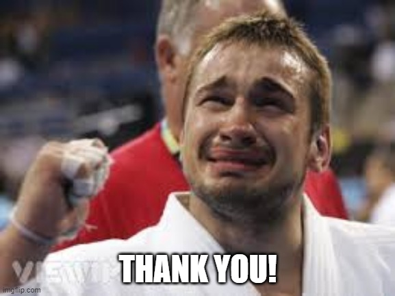 Thank you |  THANK YOU! | image tagged in happy tears terry,thank you,happy,happy tears,tears of joy,thanks | made w/ Imgflip meme maker
