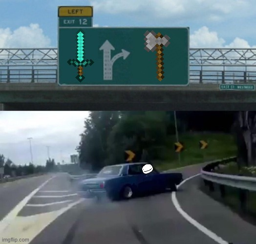 Look who's driving | image tagged in memes,left exit 12 off ramp,funny,minecraft,dreams,youtuber | made w/ Imgflip meme maker