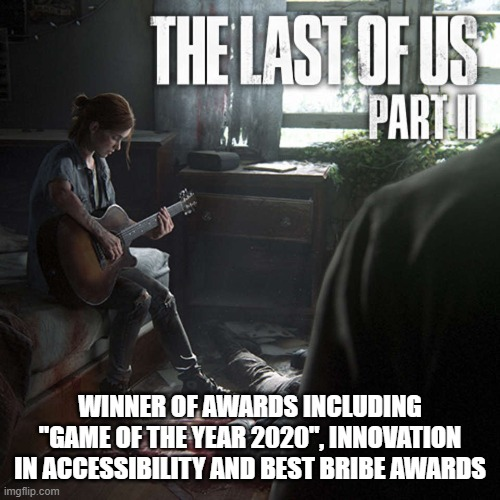 "When critics votes count for more than fans votes |  WINNER OF AWARDS INCLUDING ""GAME OF THE YEAR 2020"", INNOVATION IN ACCESSIBILITY AND BEST BRIBE AWARDS 