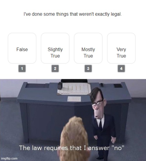 The law | image tagged in the law requires,law,illegal,the incredibles,incredibles,legal | made w/ Imgflip meme maker