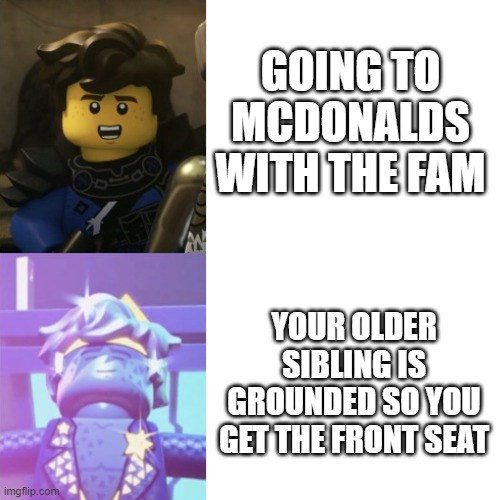 At last... the front seat |  GOING TO MCDONALDS WITH THE FAM; YOUR OLDER SIBLING IS GROUNDED SO YOU GET THE FRONT SEAT | image tagged in hotline bling ninjago version,drake hotline bling,siblings,ninjago | made w/ Imgflip meme maker
