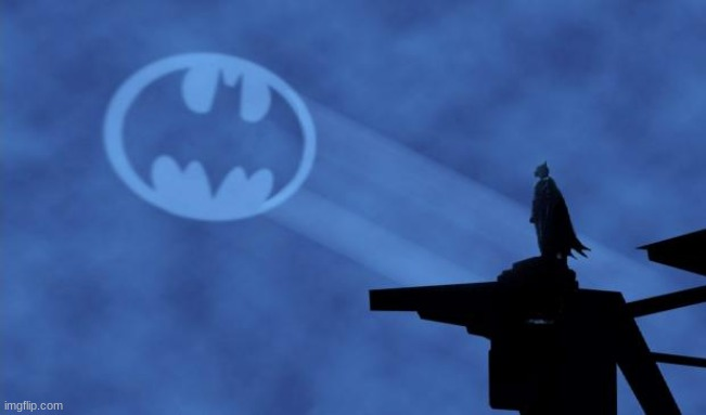 image tagged in bat signal | made w/ Imgflip meme maker