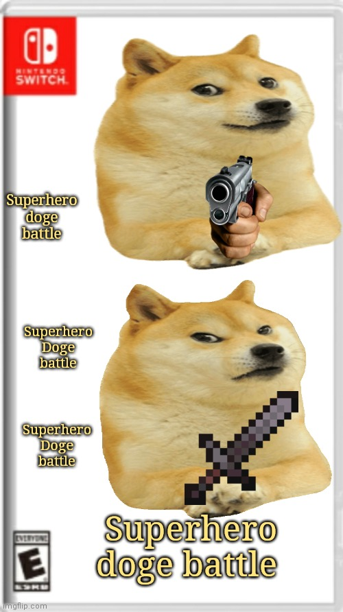 Not the best cover but I hope it's still good lol |  Superhero doge battle; Superhero Doge battle; Superhero Doge battle; Superhero doge battle | image tagged in nintendo switch game canvas,doge,fake,lol | made w/ Imgflip meme maker