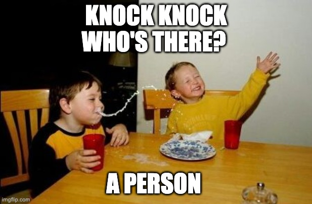 Yo mama so |  KNOCK KNOCK WHO'S THERE? A PERSON | image tagged in yo mama so | made w/ Imgflip meme maker