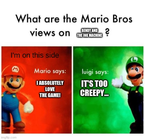 "What are the Mario Bros views on ""Bendy and the Ink Machine""? 