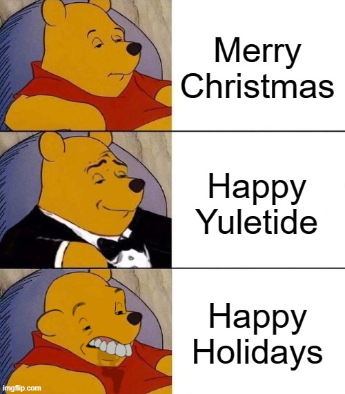 Merry Christmas! |  Merry Christmas; Happy Yuletide; Happy Holidays | image tagged in best better blurst,merry christmas | made w/ Imgflip meme maker