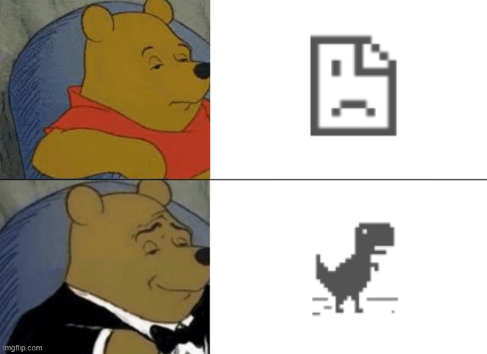If you know you know | image tagged in memes,tuxedo winnie the pooh,chrome,ProgrammerHumor | made w/ Imgflip meme maker