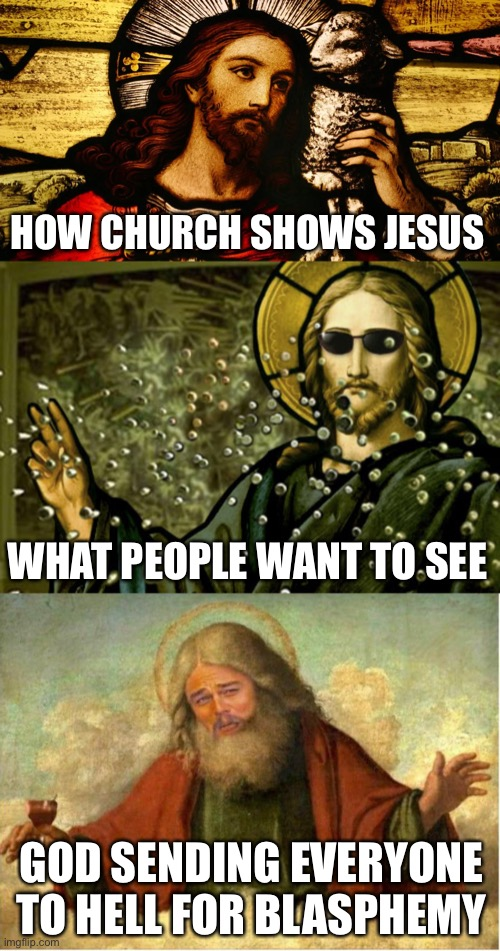 Neo Jesus 2.0 |  HOW CHURCH SHOWS JESUS; WHAT PEOPLE WANT TO SEE; GOD SENDING EVERYONE TO HELL FOR BLASPHEMY | image tagged in church,jesus,neo,matrix,leonardo dicaprio,god | made w/ Imgflip meme maker