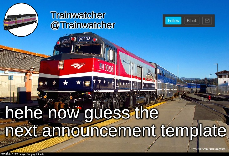 hehe now guess the next announcement template | image tagged in trainwatcher announcement 4 | made w/ Imgflip meme maker