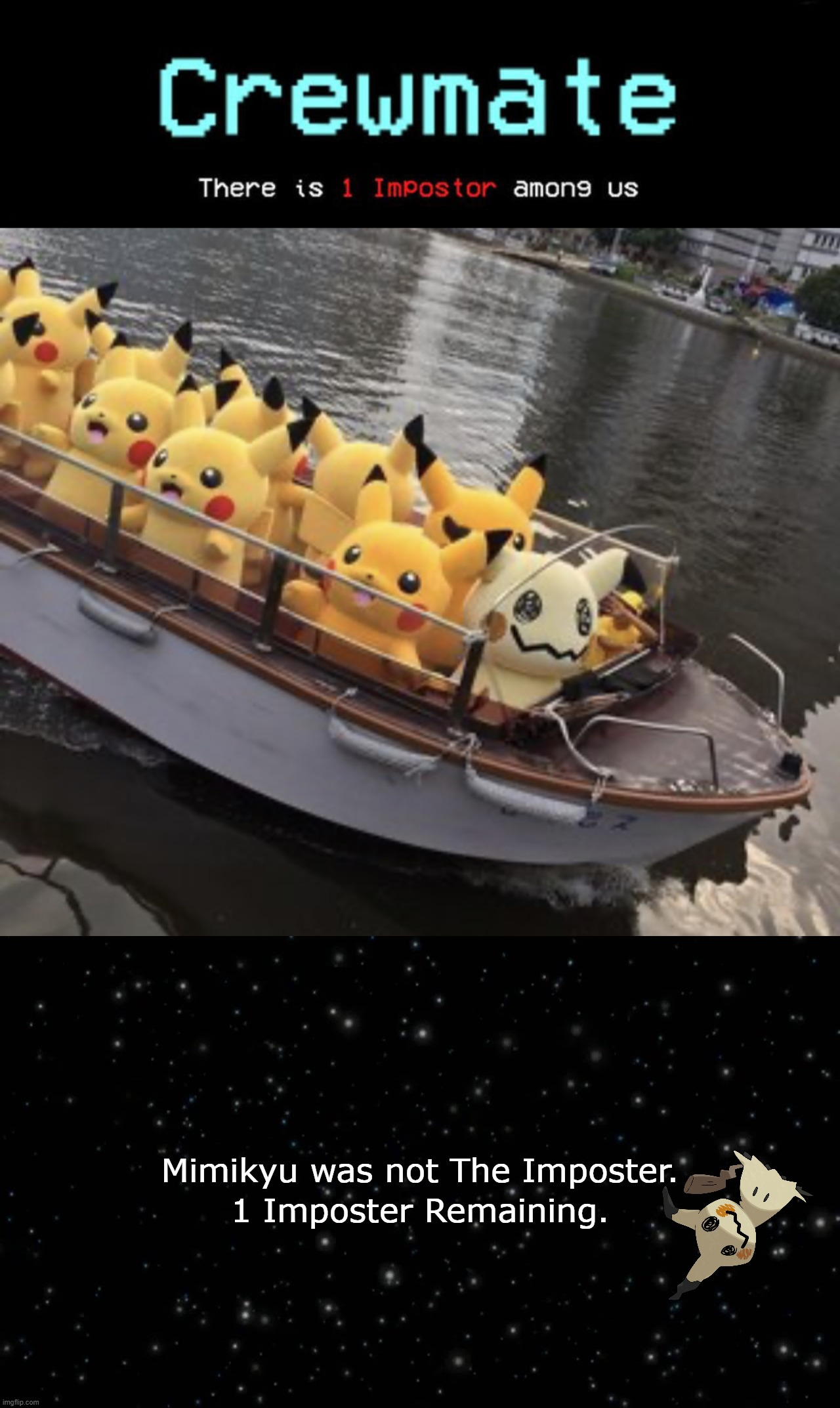 Mimikyu was not The Imposter. 1 Imposter Remaining. | image tagged in pikachu boat | made w/ Imgflip meme maker