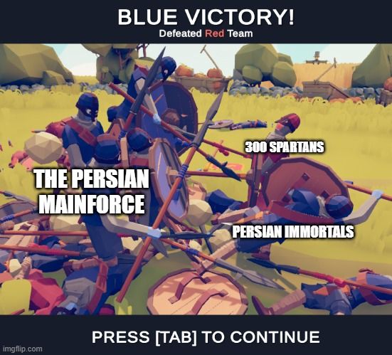A new meme for 300 Spartans |  300 SPARTANS; THE PERSIAN MAINFORCE; PERSIAN IMMORTALS | image tagged in backstabbed,300,sparta leonidas,memes,history,historical meme | made w/ Imgflip meme maker