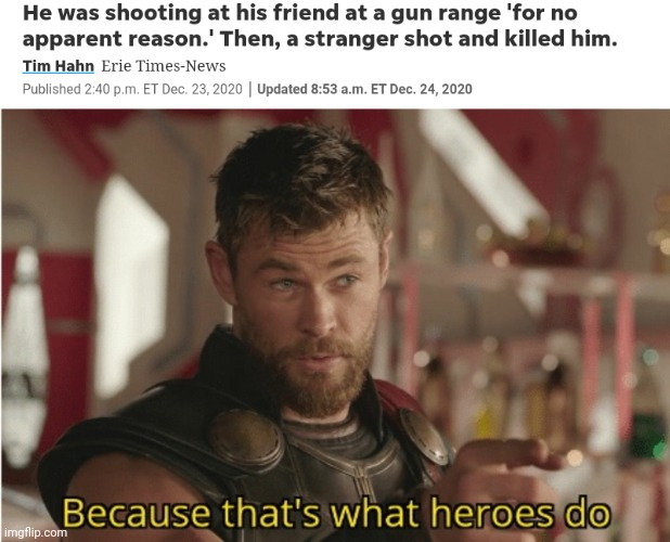 That's so epic | image tagged in that s what heroes do,thor,pennsylvania,funny,shooting,lilflamy | made w/ Imgflip meme maker