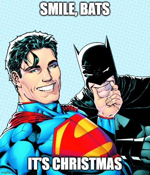 SMILE, BATS IT'S CHRISTMAS | made w/ Imgflip meme maker