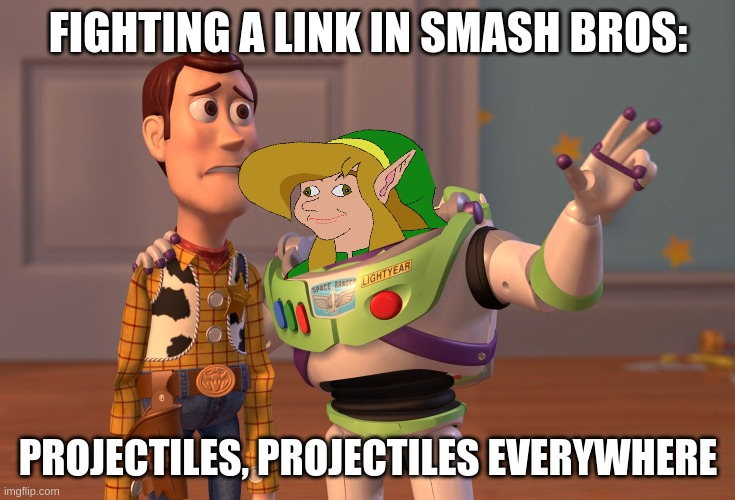 Will Link mains ever discover the A button? |  FIGHTING A LINK IN SMASH BROS:; PROJECTILES, PROJECTILES EVERYWHERE | image tagged in memes,x x everywhere,super smash bros | made w/ Imgflip meme maker