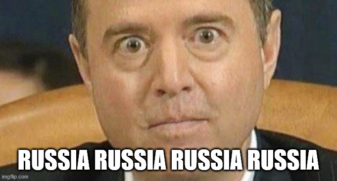 RUSSIA RUSSIA RUSSIA RUSSIA | image tagged in adam schiff weird eyes | made w/ Imgflip meme maker