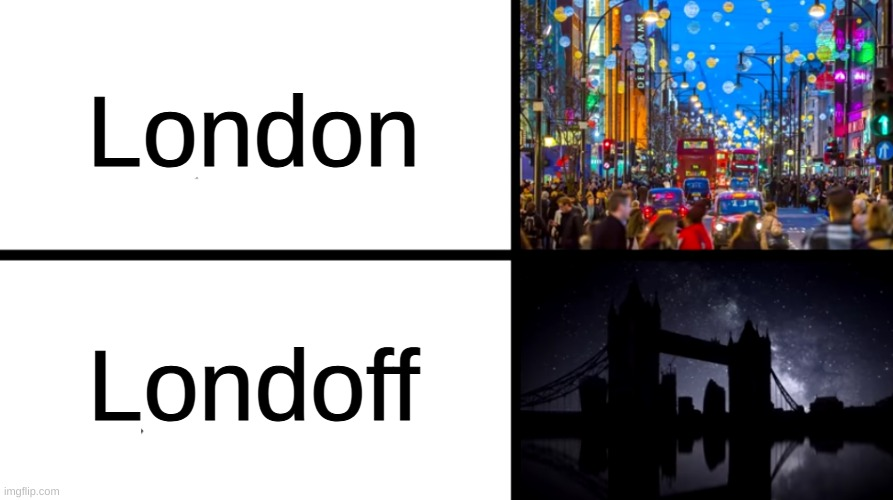 Lonoff |  London; Londoff | image tagged in memes,funny,pandaboyplaysyt,london,edits | made w/ Imgflip meme maker