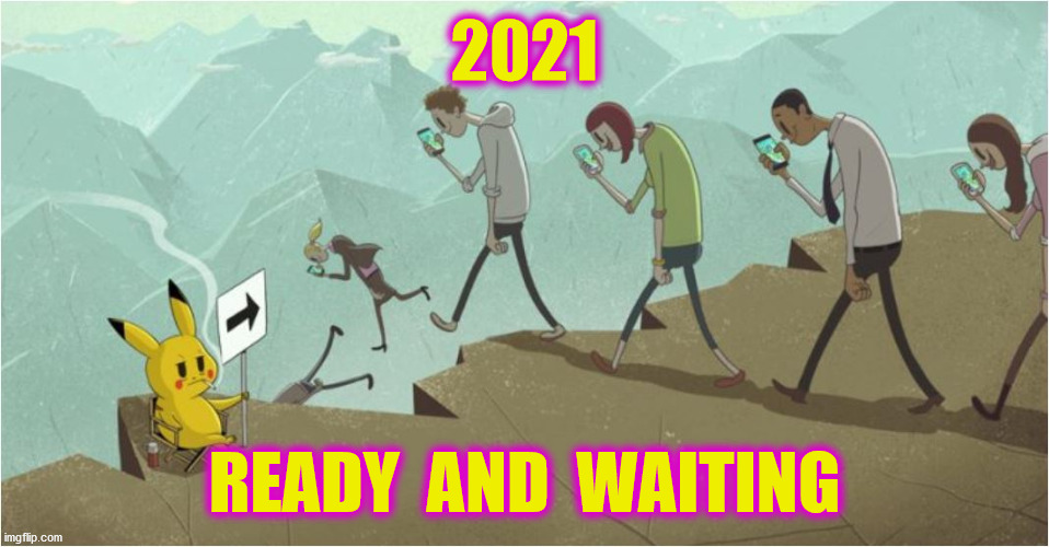 2021 READY  AND  WAITING | made w/ Imgflip meme maker