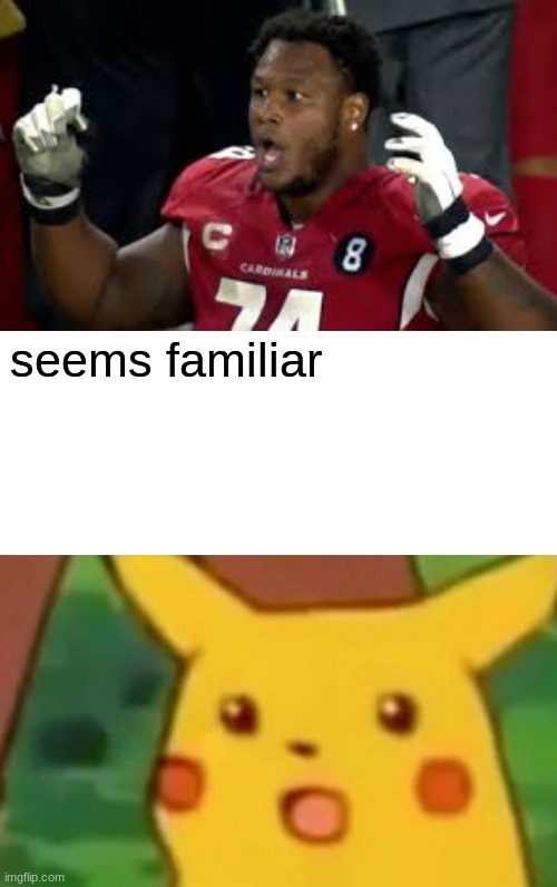 seems familiar | image tagged in memes,surprised pikachu | made w/ Imgflip meme maker