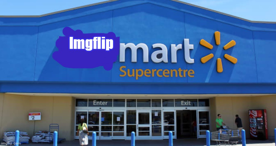 :/ I'm stupid |  Imgflip | image tagged in walmart | made w/ Imgflip meme maker