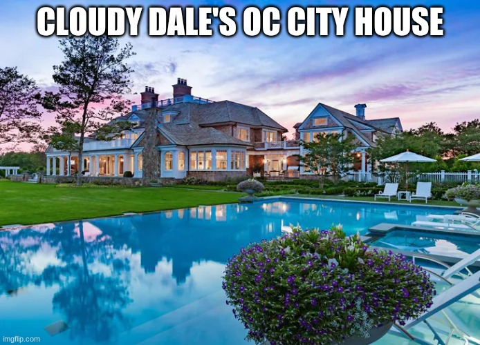 *Starts playing megalovina* |  CLOUDY DALE'S OC CITY HOUSE | made w/ Imgflip meme maker