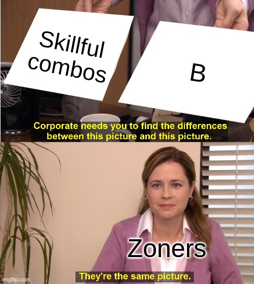 As a Mii Gunner main... |  Skillful combos; B; Zoners | image tagged in memes,they're the same picture,super smash bros | made w/ Imgflip meme maker