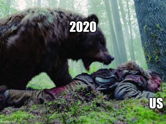 2020 Meme |  2020; US | image tagged in 2020,the revenant | made w/ Imgflip meme maker