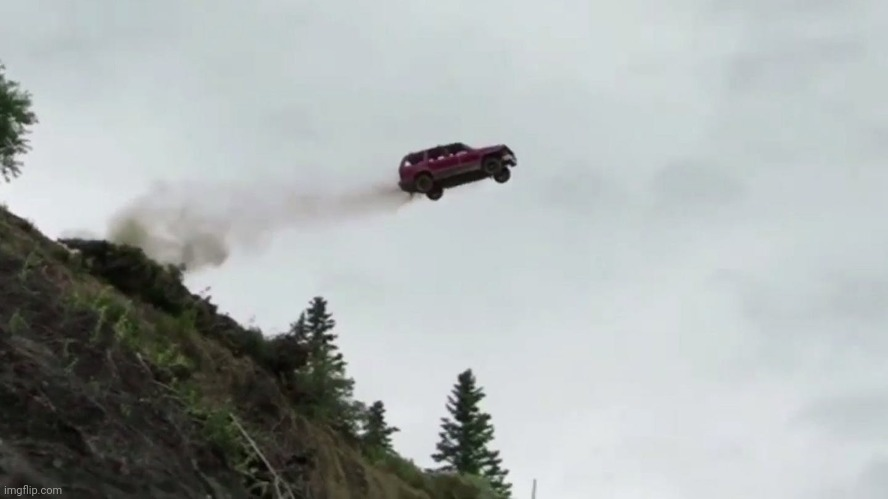 Car Driving Off Cliff | image tagged in car driving off cliff | made w/ Imgflip meme maker