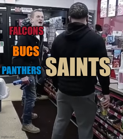 Saints Sweep the NFC SOUTH |  FALCONS; BUCS; SAINTS; PANTHERS | image tagged in twisted tea guy,new orleans saints,nfcsouthchamps,carolina panthers,atlanta falcons,tampa bay buccaneers | made w/ Imgflip meme maker