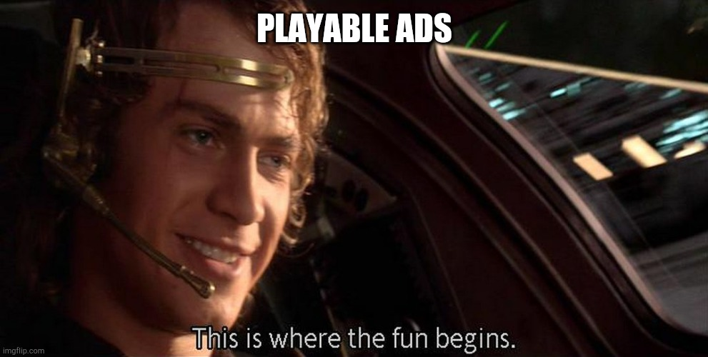 This is where the fun begins | PLAYABLE ADS | image tagged in this is where the fun begins | made w/ Imgflip meme maker