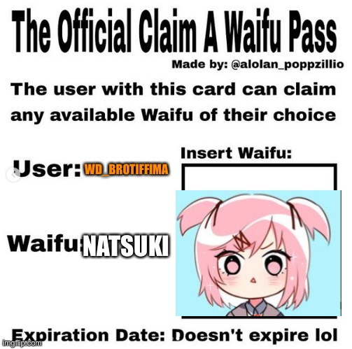 Natsuki is mine |  WD_BROTIFFIMA; NATSUKI | image tagged in official claim a waifu pass | made w/ Imgflip meme maker