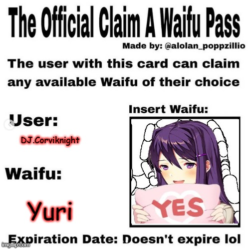 I work with what I got for images....Nyehe- And like y'all didn't know about me being gay for Yuri. |  DJ.Corviknight; Yuri | image tagged in official claim a waifu pass | made w/ Imgflip meme maker