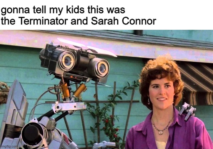 gonna tell my kids this was the Terminator and Sarah Connor | image tagged in funny,funny memes,fun,80s,1980s | made w/ Imgflip meme maker