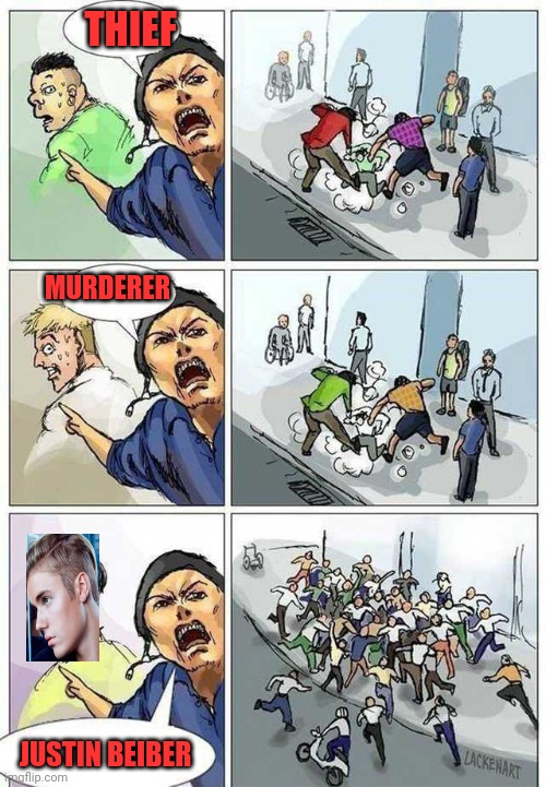Get him! |  THIEF; MURDERER; JUSTIN BEIBER | image tagged in thief murderer,memes,dank,sorry,justin bieber | made w/ Imgflip meme maker