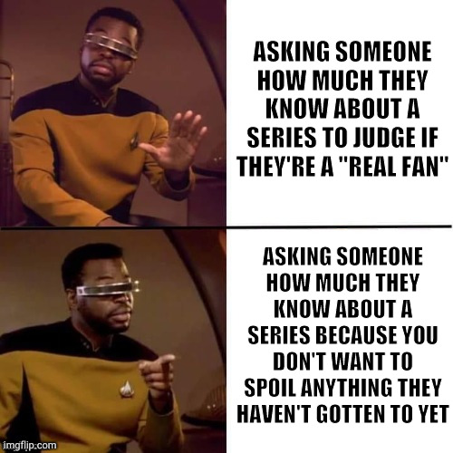 "Just say no to fandom gatekeeping |  ASKING SOMEONE HOW MUCH THEY KNOW ABOUT A SERIES TO JUDGE IF THEY'RE A ""REAL FAN""; ASKING SOMEONE HOW MUCH THEY KNOW ABOUT A SERIES BECAUSE YOU DON'T WANT TO SPOIL ANYTHING THEY HAVEN'T GOTTEN TO YET 