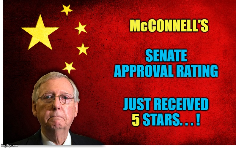 CONNELL'S; Mc; SENATE APPROVAL RATING; JUST RECEIVED 5 STARS. . . ! 5 | made w/ Imgflip meme maker