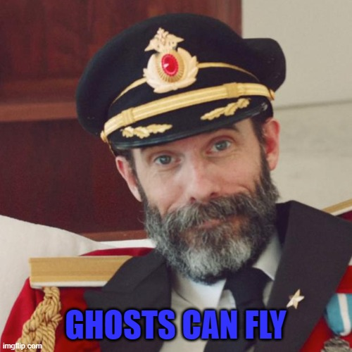 GHOSTS CAN FLY | made w/ Imgflip meme maker