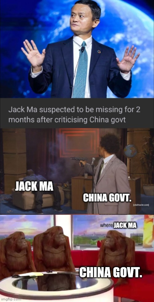 JACK MA; CHINA GOVT. | image tagged in where banana | made w/ Imgflip meme maker