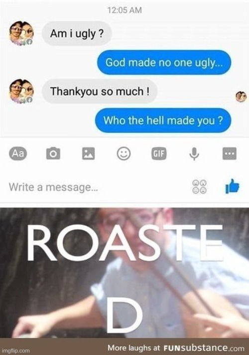 Roasted | image tagged in roasted | made w/ Imgflip meme maker