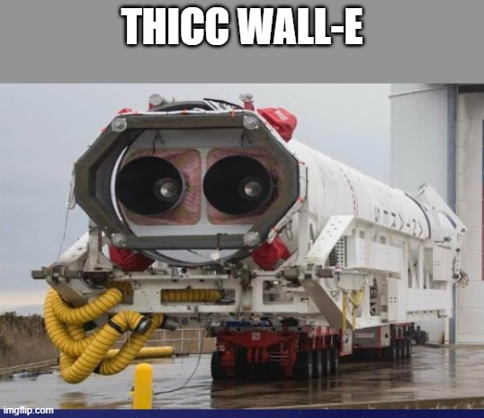 THICC WALL-E | made w/ Imgflip meme maker