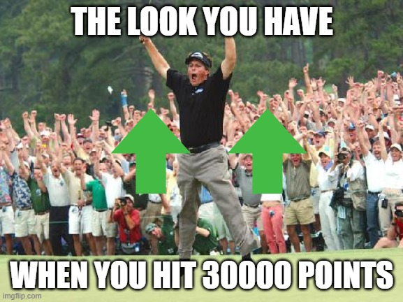 I got 30000 |  THE LOOK YOU HAVE; WHEN YOU HIT 30000 POINTS | image tagged in golf celebration,imgflip points,points | made w/ Imgflip meme maker