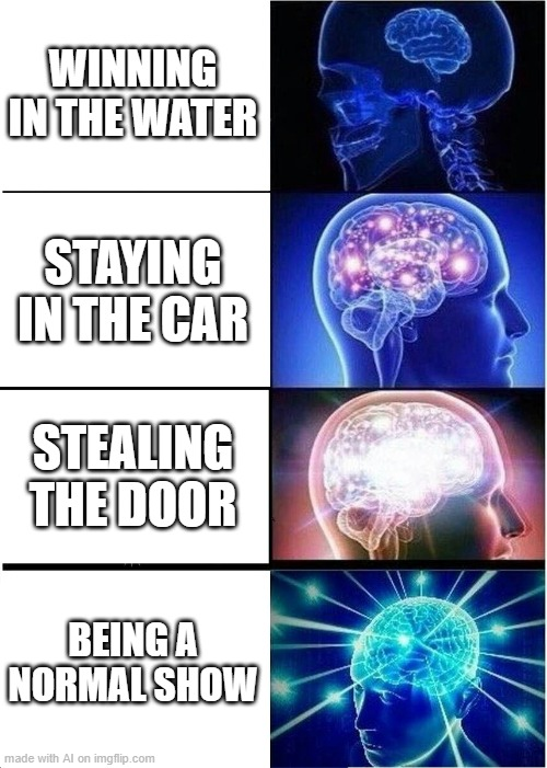 I have no idea what the hell this is |  WINNING IN THE WATER; STAYING IN THE CAR; STEALING THE DOOR; BEING A NORMAL SHOW | image tagged in memes,expanding brain,ai meme | made w/ Imgflip meme maker