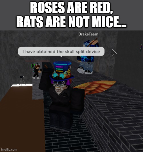 Roblox is truly cursed... |  ROSES ARE RED, RATS ARE NOT MICE... | image tagged in roblox meme,roblox,memes,poem,poems,stop reading the tags | made w/ Imgflip meme maker