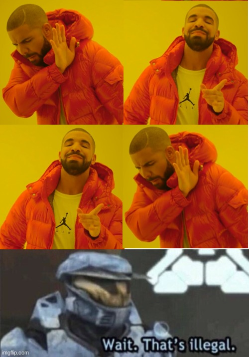 Wait, but that's illegal | image tagged in memes,drake hotline bling,wait that s illegal,funny | made w/ Imgflip meme maker