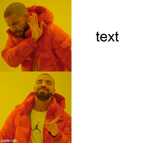 dont look at image descreption |  text; you got rick rolled | image tagged in memes,drake hotline bling,rick rolled,no text | made w/ Imgflip meme maker
