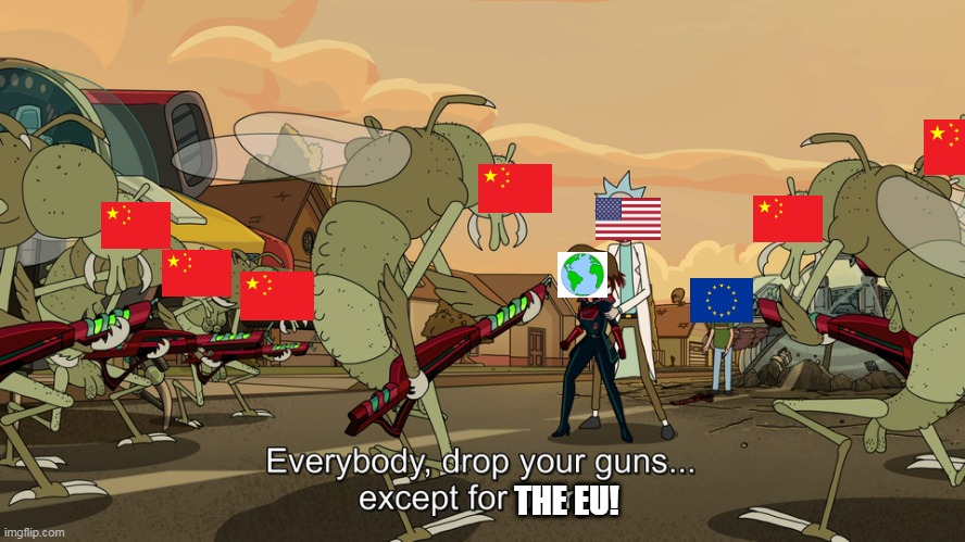EU/Jerry Moment |  THE EU! | image tagged in eu,biden,china,usa,rick and morty,jerry | made w/ Imgflip meme maker