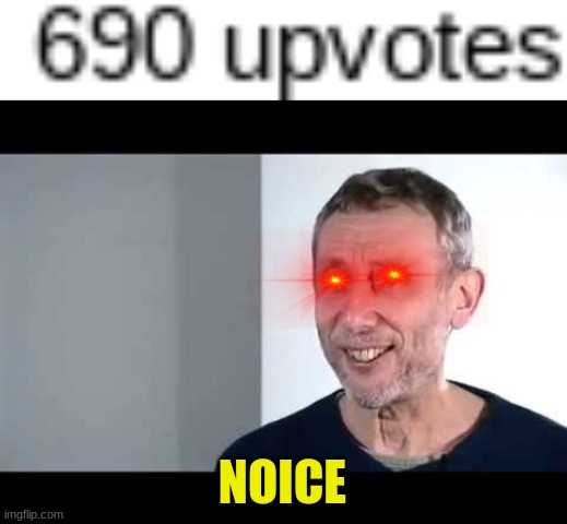 NOICE |  NOICE | image tagged in noice,memes | made w/ Imgflip meme maker