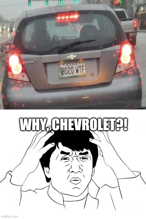 Uh oh! This is hilarious! |  WHY, CHEVROLET?! | image tagged in memes,jackie chan wtf,funny,2020,you had one job,i can't stop laughing | made w/ Imgflip meme maker