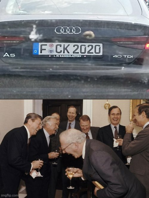 Another one!! | image tagged in memes,laughing men in suits,funny,2020,you had one job,audi | made w/ Imgflip meme maker